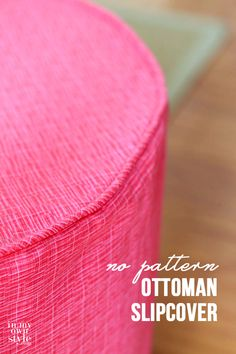 Sew an Ottoman Slipcover: No Pattern Needed!!! by In My Own Style