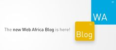 The new Web Africa Blog is here!