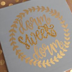 Dorm Sweet Dorm Canvas Painting - Gold Glitter Canvas Art - College Dorm Decor - Dorm Decorations - Grey and Gold Canvas Painting