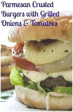 Parmesan Crusted Burgers with Grilled Onions and Tomatoes, your next burger recipe just got amazing, on the stove meat patties and on the grill veggies, the perfect anytime meal.
