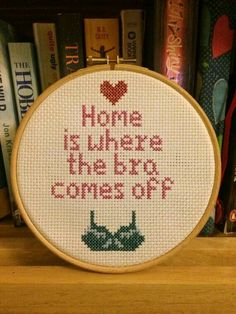 Home Is Where The Bra Comes Off Funny Cross Stitch Completed by GeorgesCrossStitch Cross Stitching, Cross Stitch Embroidery, Embroidery Patterns, Cross Stitch Designs, Cross Stitch Patterns, Naughty Cross Stitch, Cross Stitch Quotes, Do It Yourself Inspiration, Le Point