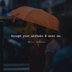 Accept your mistake & move on. via (http://ift.tt/2BAfFOK)