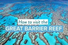 How to visit the Great Barrier Reef - Australia