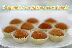 Brigadeiro de Banana e Canela - Receitas para cozinhar - Healthy Desserts, Just Desserts, Dessert Recipes, Portuguese Recipes, Love Food, Sweet Recipes, Cakes And More, Food Porn, Food And Drink