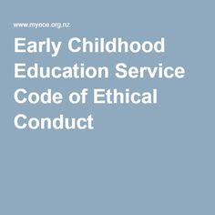 code of ethics in early childhood education This student handbook presents the philosophy upon which the early childhood education department from the code of professional ethics in early childhood 8.