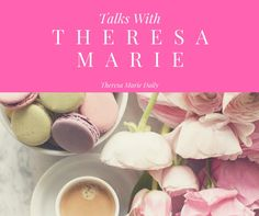 Talks With Theresa Marie: 5 Tips To Make Yourself Feel Good – Theresa Marie Daily