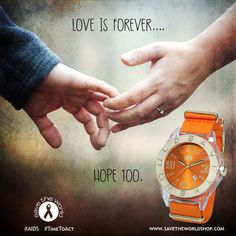 #Savetheworld #AIDS #Forever #Hope #Causes #Charity #Watches #Business #Onlinestore #Humans #Satisfaction