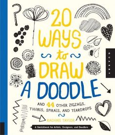 20 Ways to Draw a Doodle and 44 Other Zigzags, Hearts, Spirals, and Teardrops: A Sketchbook for Artists, Designers, and Doodlers, http://www.amazon.co.uk/dp/1592539246/ref=cm_sw_r_pi_awdl_xY3Cub133AHR9