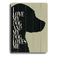 14 x 20 in. I Love My Dog and My Dog Loves Me Wall Art Image - Lisa Weedn