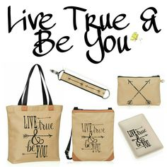 Live True & Be You