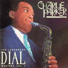 10 Essential Jazz Saxophone Albums: Charlie Parker - The Legendary Dial Masters, Volume 1 (1947)
