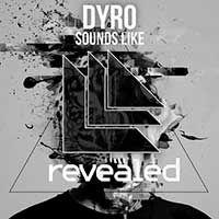 Dyro – Sounds Like