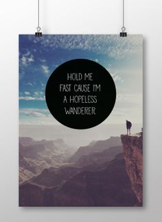 AFTC: Hold me fast, cause I'm a hopeless wanderer. Available in 50 x 70 cm. Buy it at www.justspotted.dk