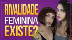 RIVALIDADE FEMININA | Dora Figueiredo ft Fee Xavier - YouTube