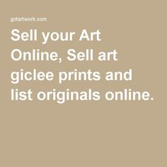 Sell your Art Online, Sell art giclee prints and list originals online.
