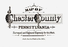The Chester County Criswell Quilt: Map Maker, Map Maker, Make me a Map
