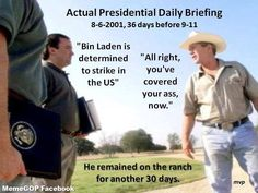 """On this day in history,12 years ago, President George W Bush ignored intelligence warnings that Al Qaeda was a credible threat to attack inside the US. Instead of acting on the intelligence, he continued to """"clear brush"""" on his ranch for another 30 days. http://www.dailykos.com/story/2013/04/25/1204757/-Never-forget-The-Bush-Administration-failed-to-prevent-the-September-11-terrorist-attacks#"""