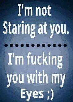 I'm not staring at you...