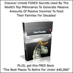 Forex Foundary - Discover Untold FOREX Secrets Used By The World's Top Millionaires To Generate Massive Amounts Of Passive Incomes To Feed Their Families For Decades!