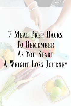 7 Meal Prep Hacks and Ideas to Remember as You Start a Weight Loss Journey