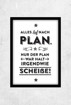 digitaldruck alles nach plan typo poster grose l ein designerstuck The Words, More Than Words, Typo Poster, Funny Quotes, Life Quotes, Quotation Marks, Statements, New Wall, Quotations