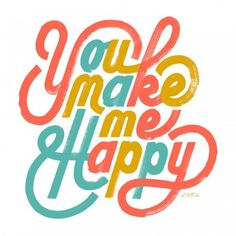 - 25 You Make Me Happy Quotes  <3 <3