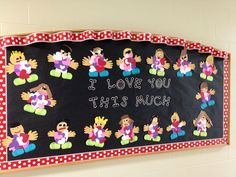 February bulletin board- love you this much!