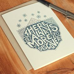 """""""There is Always More to Discover"""" Live Generously Letterpress Cards by Andrew Frazer via @Daniel Nelson #typography"""