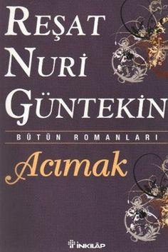 acimak - resat nuri guntekin - inkilap kitabevi http://www.idefix.com/kitap/acimak-resat-nuri-guntekin/tanim.asp?sid=XF8ZUUL9SA7KJ4VZFC6P