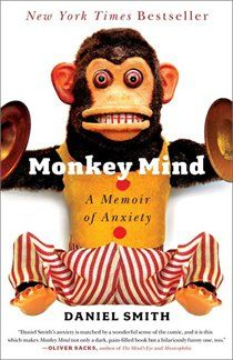 Monkey Mind: A Memoir of Anxiety, recommended by NY Times, Dec 2012