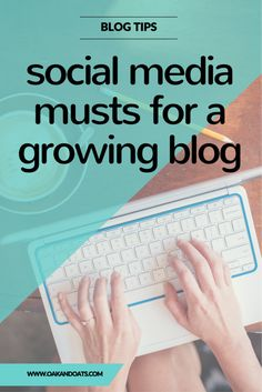Social media musts for a growing blog. You want to make sure you are checking these out!