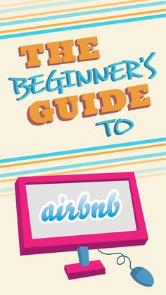 New to Airbnb (the new way to find lodging when traveling)? We've got you covered.
