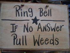 pull weeds sign - should make one