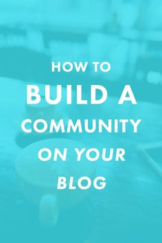 How to Build Community On Your Blog by The Nectar Collective. Want to grow your blog's following? Start by focusing on your community. These funny and useful tips are just what the doctor ordered.