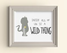 Inside All Of Us Is A Wild Thing art print Where by CarnivalePress