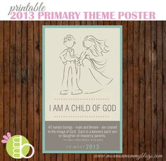 2013 Primary Theme Printable Poster | Mormon Mommy Printables