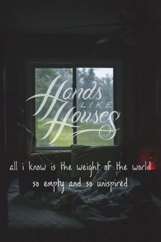 Weight - Hands Like Houses