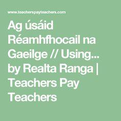 Ag úsáid Réamhfhocail na Gaeilge // Using. by Realta Ranga Prepositions, Teacher Pay Teachers, Irish, Irish Language, Ireland