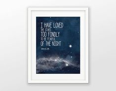 I Have Loved The Stars Too Fondly To Be Fearful Of The Night Print - Inspirational Quote - Stars - Watercolor Poster - Sarah Williams Quote