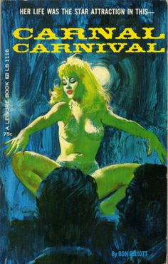 """""""Carnal Carnival""""   Vintage Pulp Fiction Paperback Book Cover Art   Sugary.Sweet   #PulpArt #PulpFiction #Pulp #Paperback #Vintage"""