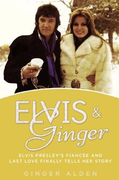 Elvis and Ginger: Elvis Presley's Fiancée and Last Love Finally Tells Her Story by Ginger Alden http://smile.amazon.com/dp/0425266338/ref=cm_sw_r_pi_dp_IAWdub1TA0GC1