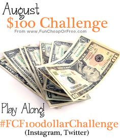 $100 Challenge for August. Each day in August follow along (on Instagram too) to learn at least 1 simple way to save money. You only have to save $3.25 per day in to have an extra $100 by the end of the month. So doable! So doing this! #FCF100dollarChallenge #funcheaporfree #budget #money #challenge
