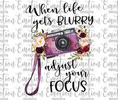 When life gets blurry adjust your Focus camera Clipart Motivational Quotes For Women, Positive Quotes, Inspirational Quotes, Positive Vibes, Quotes To Live By, Me Quotes, Wisdom Quotes, Qoutes, Focus Images