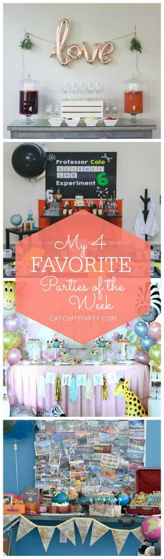 My favorite parties this week include a Love themed bridal shower, a mad scientist birthday party, a safari birthday party and a world traveler birthday party!   Catchmyparty.com