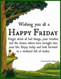 Daveswordsofwisdom.com: Wishing you all a Happy Friday.