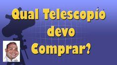 Qual telescópio eu devo comprar?