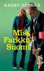 €7.60 Miss Farkku-Suomi (Pokkari)  Kauko Röyhkä