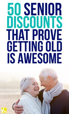 50 Senior Discounts That Prove Getting Old Is Awesome