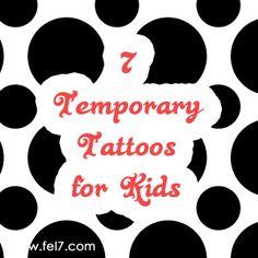 7 Temporary Tattoos for Kids