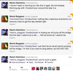 "i love Ramin and Sierra. ""Don't go all Javert and jump off the bridge."" ""You're such a geek!"""